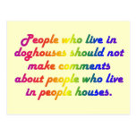 People in doghouses shouldn't be hypocrites postcard