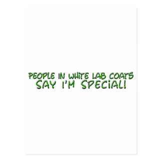 People in White Lab Coats Say I'm Special Postcard
