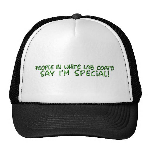 People in White Lab Coats Say I'm Special Trucker Hat