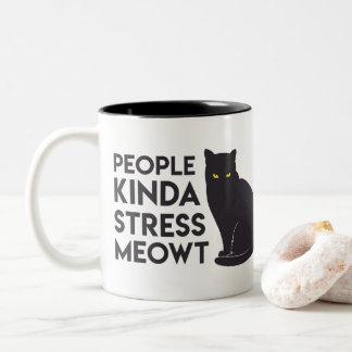 """People kinda stress meowt"" Mug"