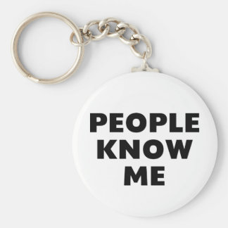 People Know Me Basic Round Button Keychain