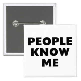 People Know Me Pinback Button