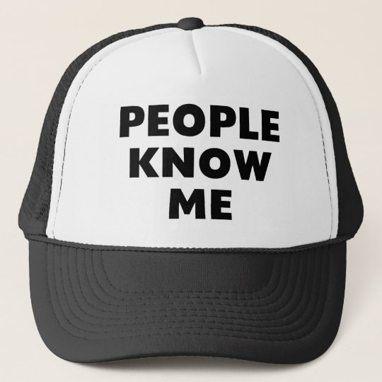 People Know Me Trucker Hat