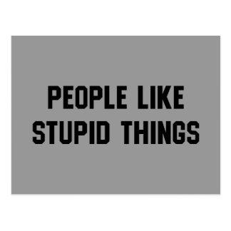 People Like Stupid Things Postcard