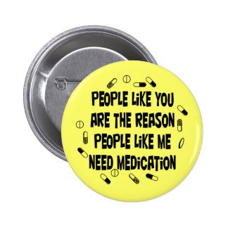 People like you are why... pinback button