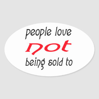 people love not being sold to oval sticker