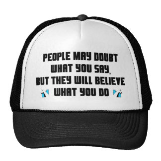 People may doubt what you say christian gift trucker hat