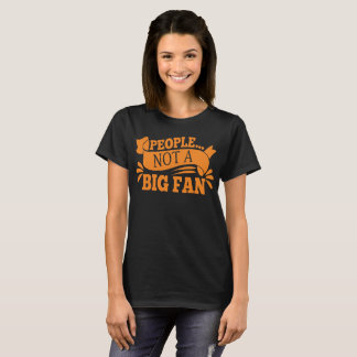 People Not A Big Fan Introverts T-Shirt