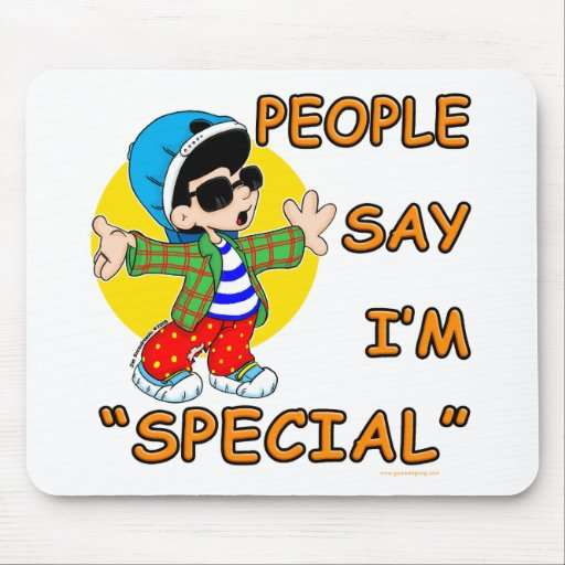People Say I'm Special Mousepads