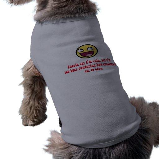 People say I'm Vain Pet Shirt