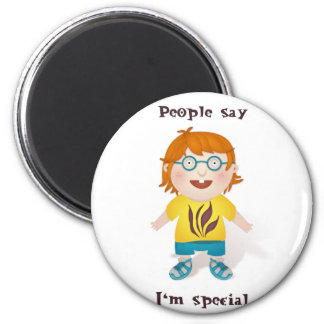 People Says I'm Special 2 Inch Round Magnet