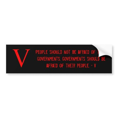 People should not be afraid of their governm bumper sticker by