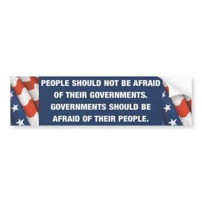 People should not be afraid of their governments bumper sticker by AlLukasek