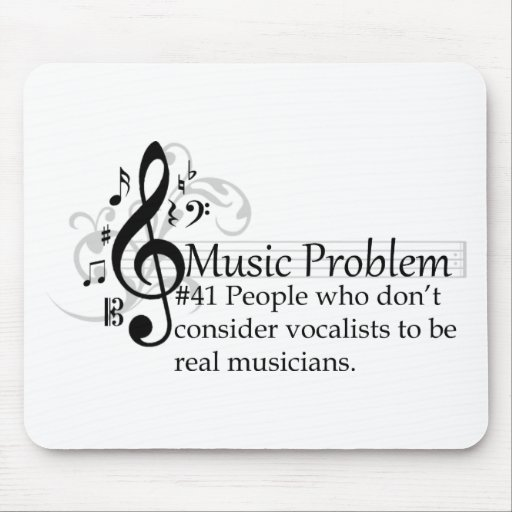 People who don't consider vocalists... mouse pad