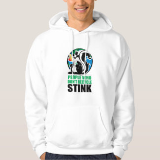 People Who Don't Recycle Stink Pullover