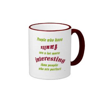 People Who Have Faults... Ringer Mug
