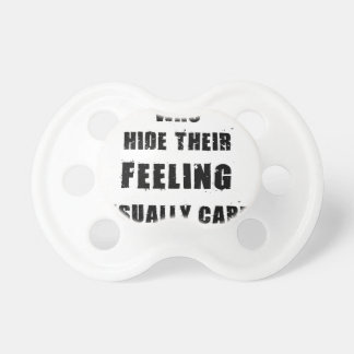 people who hide their feeling usually care most pacifier
