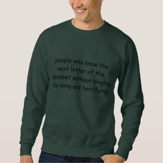 people who know the next letter of the alphabet pullover sweatshirt