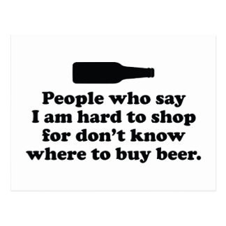 People Who Say I Am Hard To Shop For Don't Know Wh Postcard