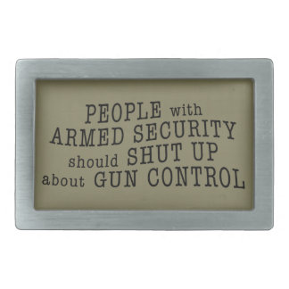 People with armed security should shut up belt buckle