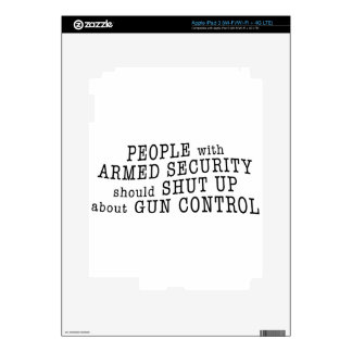 People with armed security should shut up iPad 3 skin