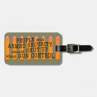 People with armed security should shut up luggage tag
