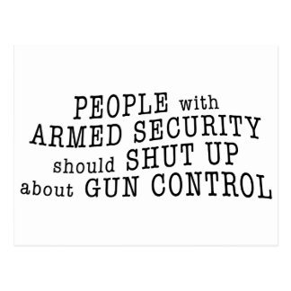 People with armed security should shut up postcard