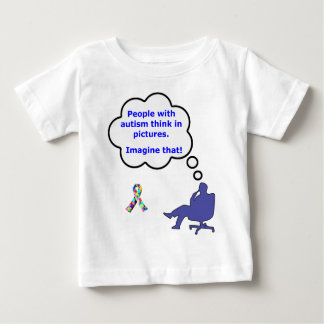 People with Autism think in pictures Baby T-Shirt