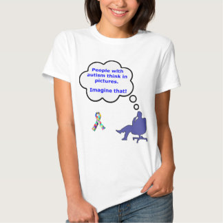 People with Autism think in pictures T-Shirt