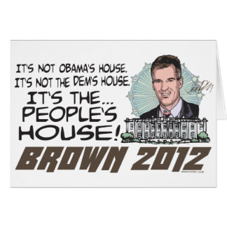 People's House Scott Brown 4 President 2012 Greeting Card