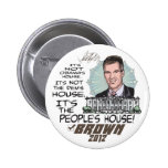 People's House Scott Brown 4 President 2012 Pin