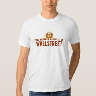 Peoples Republic of Wall Street T Shirts