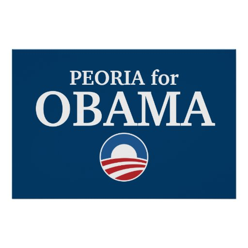 PEORIA for Obama custom your city personalized Poster