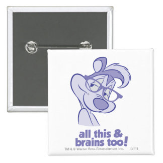 Pepe Le Pew - All This & Brains Button