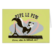 Pepe Love, She Is Blind, No?