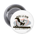 Pepe Love, She Is Blind, No? 2 Inch Round Button