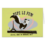 Pepe Love, She Is Blind, No? Greeting Card