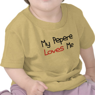 Pepere Loves Me Tees
