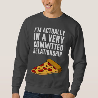 Pepperoni Pizza Love - A Serious Relationship Pullover Sweatshirt