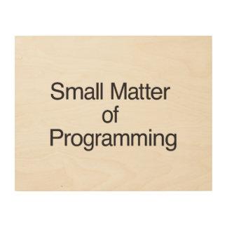 Pequeña materia de Programming.ai Impresión En Madera