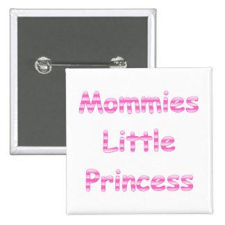 Pequeña princesa de las mamás pin cuadrado