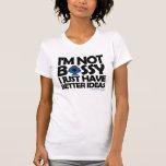 Pequeña Srta. Bossy Has Better Ideas Camiseta