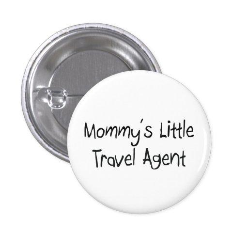 Pequeño agente de viajes de Mommys Pin Redondo 2,5 Cm
