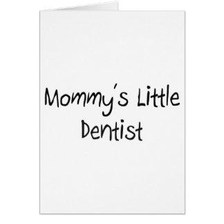 Pequeño dentista de Mommys Tarjeta De Felicitación