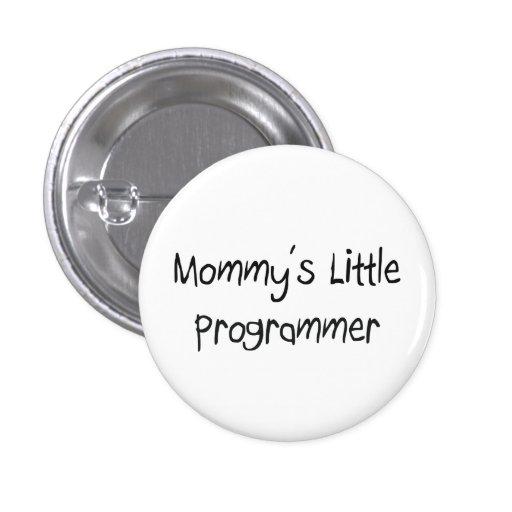 Pequeño programador de Mommys Pin Redondo 2,5 Cm
