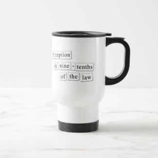 perception is nine-tenths of the law travel mug