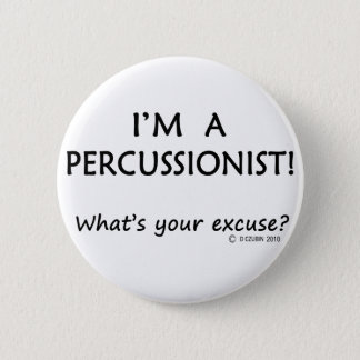 Percussionist Excuse Button