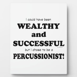 Percussionist Wealthy & Successful Display Plaque
