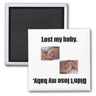 Perdió a mi bebé imán cuadrado