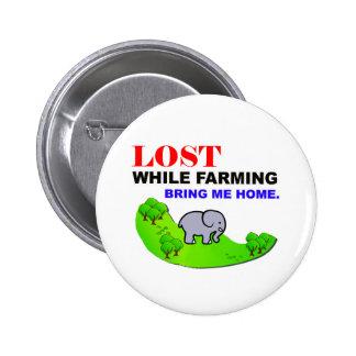 """""""Perdió mientras que cultivaba"""" el botón Pin Redondo De 2 Pulgadas"""